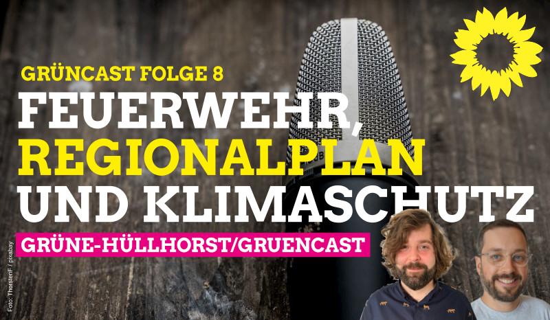 Grüncast 8: Feuerwehr, Regionalplan und Klimaschutz
